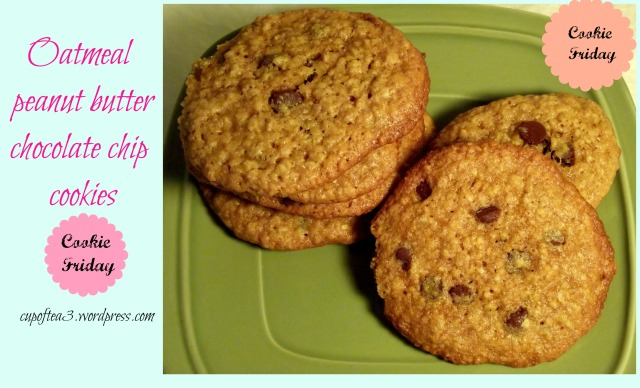 Cookie Friday : Oatmeal peanut butter chocolate chip cookies